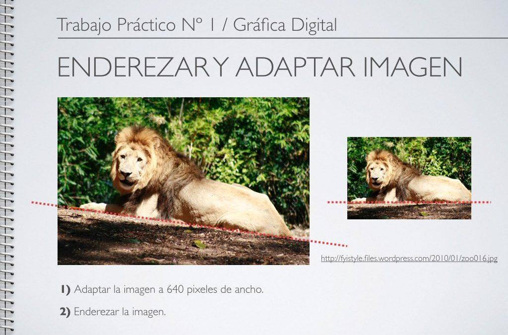 TP Nº 1/GD: Enderezar y adaptar imagen en Photoshop.