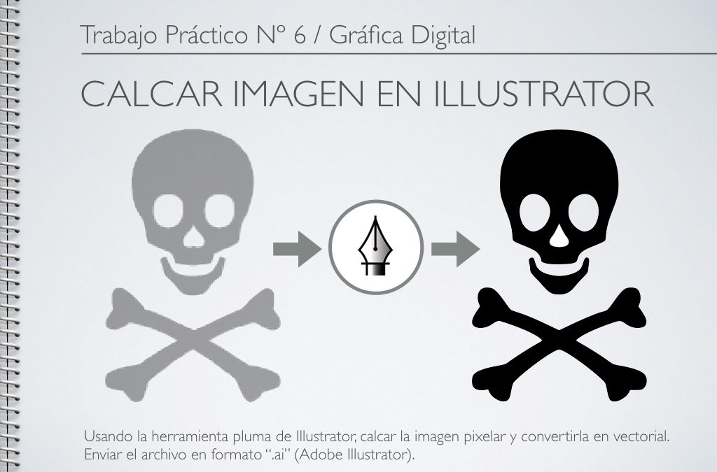 TP Nº 6/GD: Calcar imagen en Illustrator.